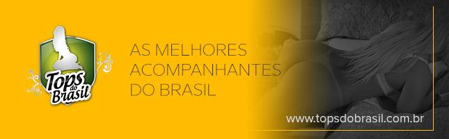 Acompanhantes Tops do Brasil