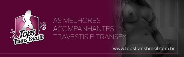 Acompanhantes Tops Trans - Travestis e Transex